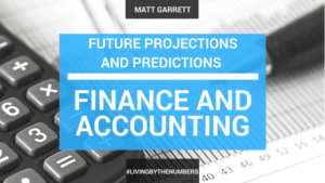 Future Projections and Predictions: Finance and Accounting