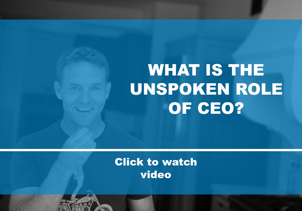 What is the unspoken role of CEO?