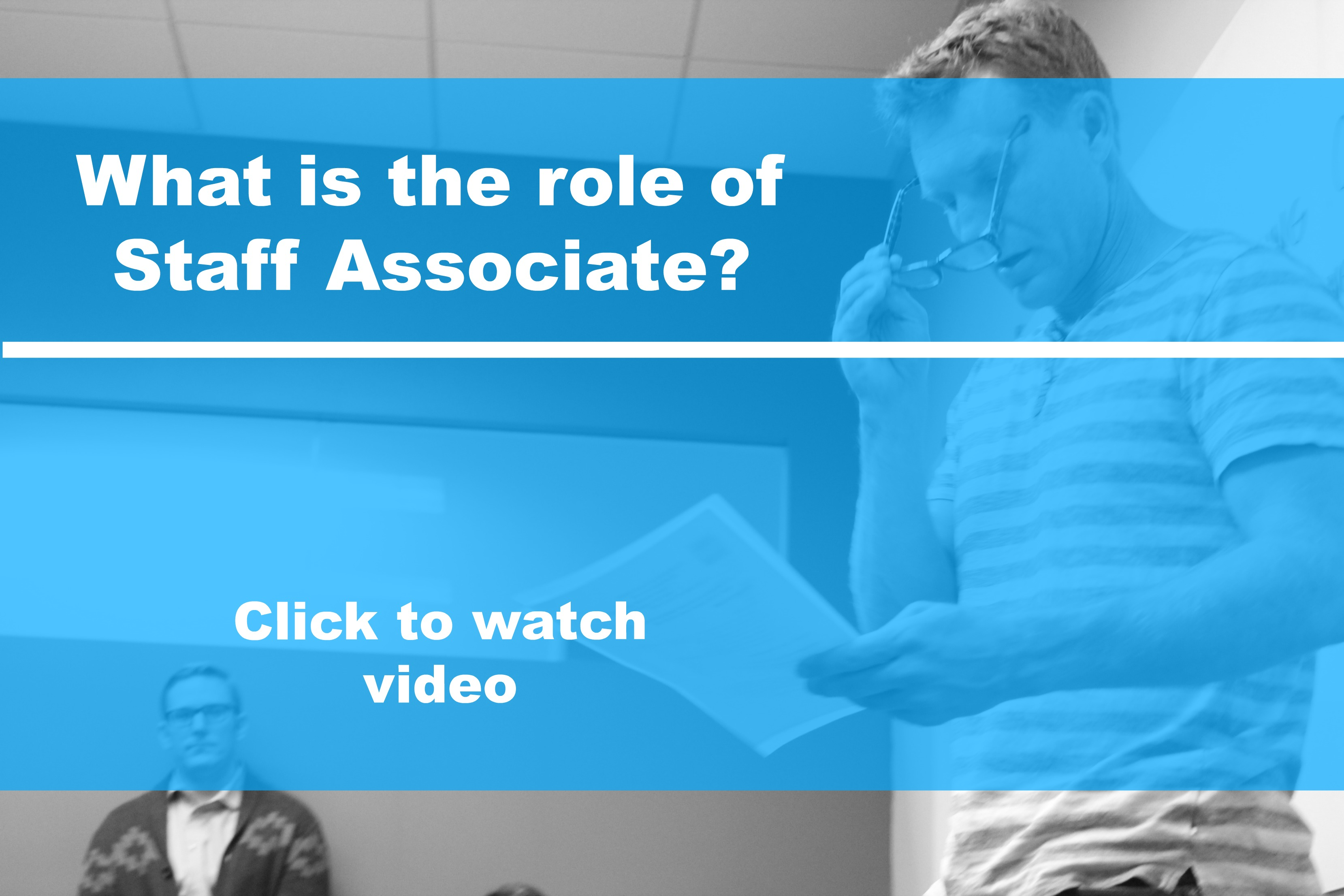 What is the role of a Staff Associate?