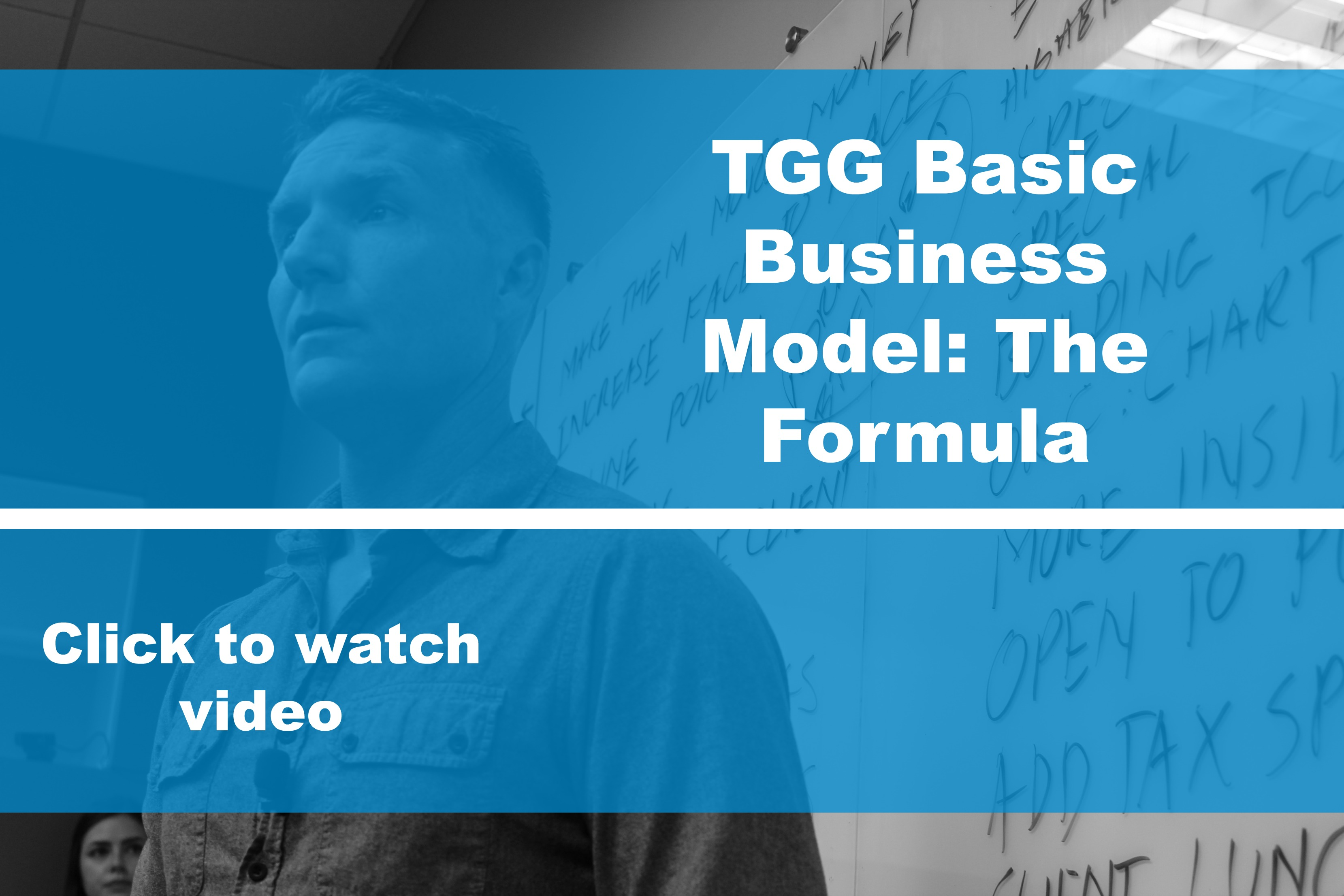 TGG Basic Business Model- The Formula