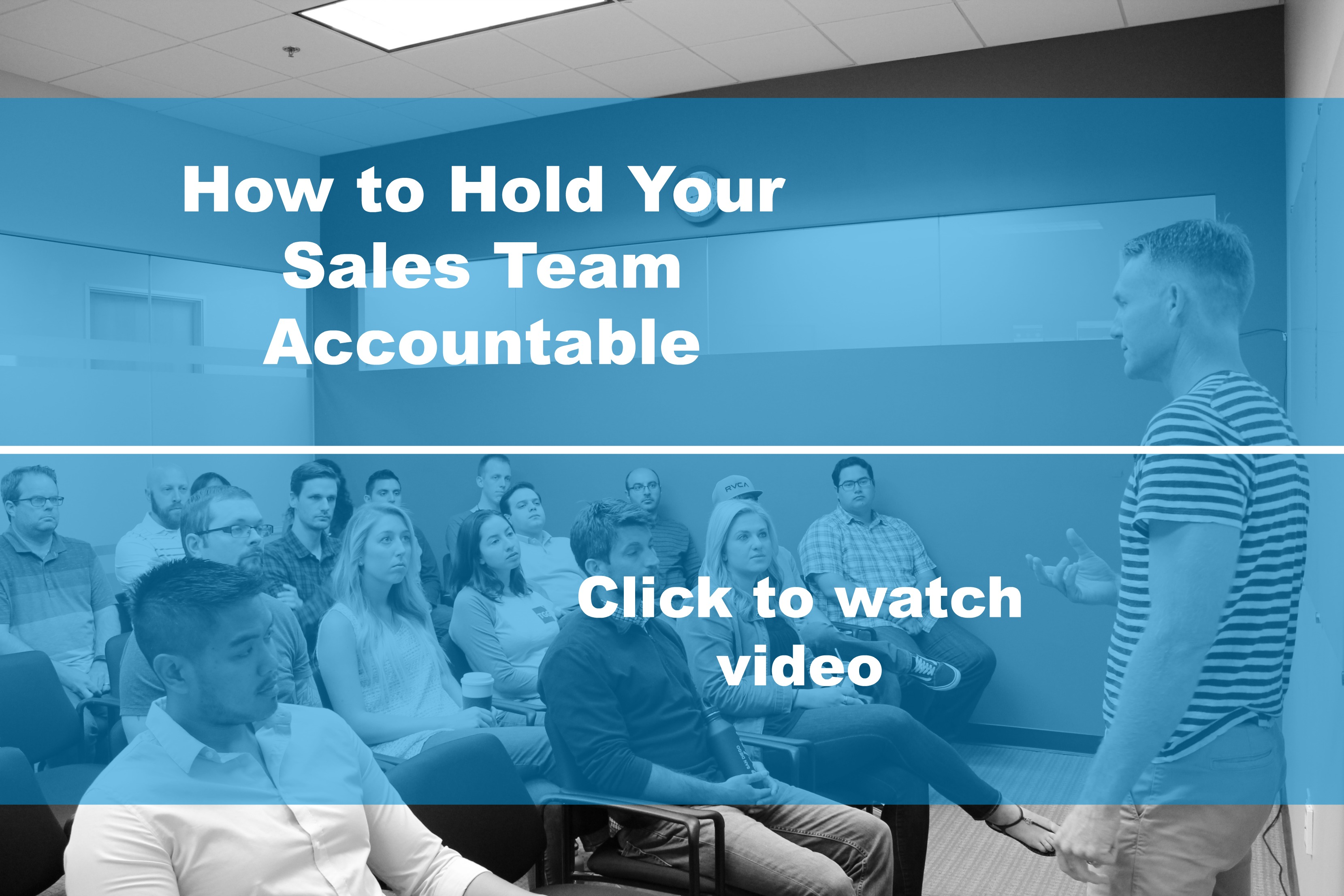 How to Hold Your Sales Team Accountable